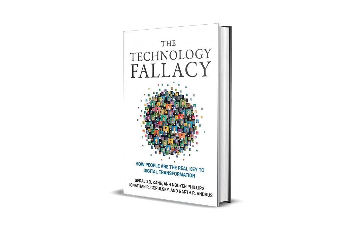 The Technology Fallacy: How People Are the Real Key to Digital Transformation ( مغالطة التكنولوجيا: كيف يكون الناس المفتاح الحقيقي للتحول التكنولوجي) بقلم جيرالد كيني، آنه نجوين فيليبس، وجوناثان ر. كوبولسكي، وجارث ر. أندروس.