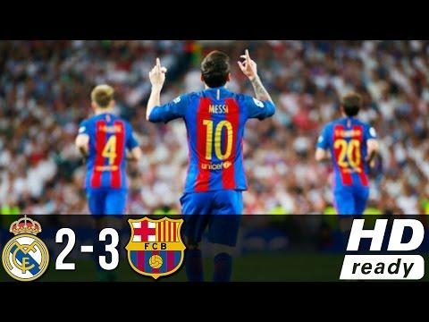 Real Madrid Vs Barcelona 2-3 - All Goals & Extended Highlights - Resumen y Goles 23/04/2017 HD
